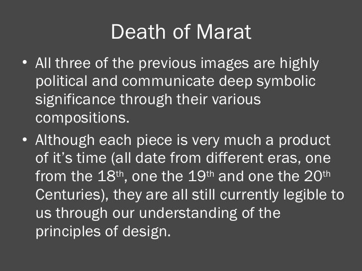Death of Marat <ul><li>All three of the previous images are highly political and communicate deep symbolic significance th...
