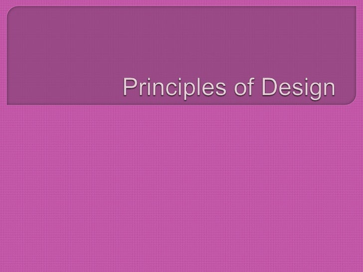  Theprinciples of design are artistic guidelines for using the elements of design.
