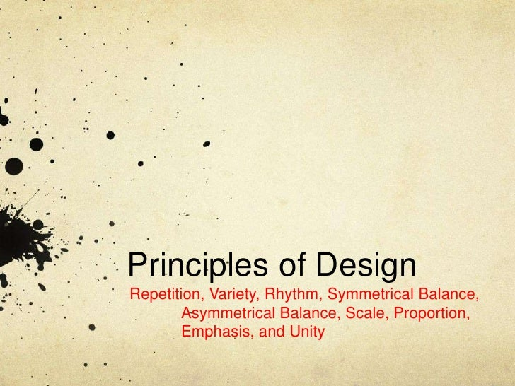 principles of design variety The principles of design take the elements of art and organize them in a single piece of art while these apply to any media in art, i will be using them specifically for photography while these apply to any media in art, i will be using them specifically for photography.