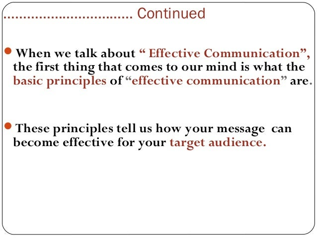 """principles of effective communication 2 Principles of effective communication a couple of times in the movie cool hand luke someone says, """"what we got here is a failure to communicate."""
