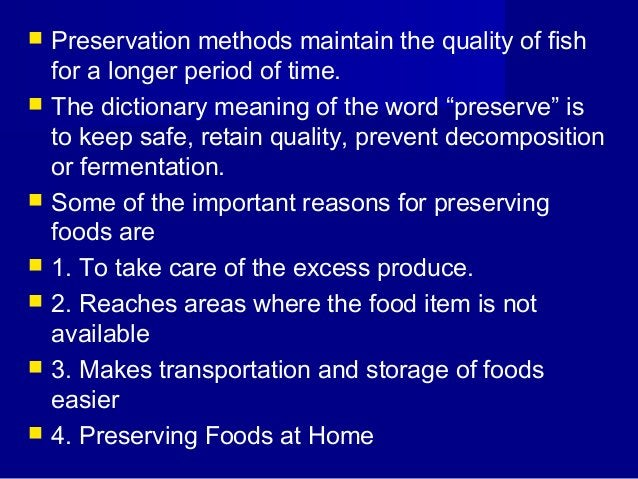  Foods  can be preserved at home by the following methods (i) Dehydration  (ii) Lowering temperature  (iii) Increasing...