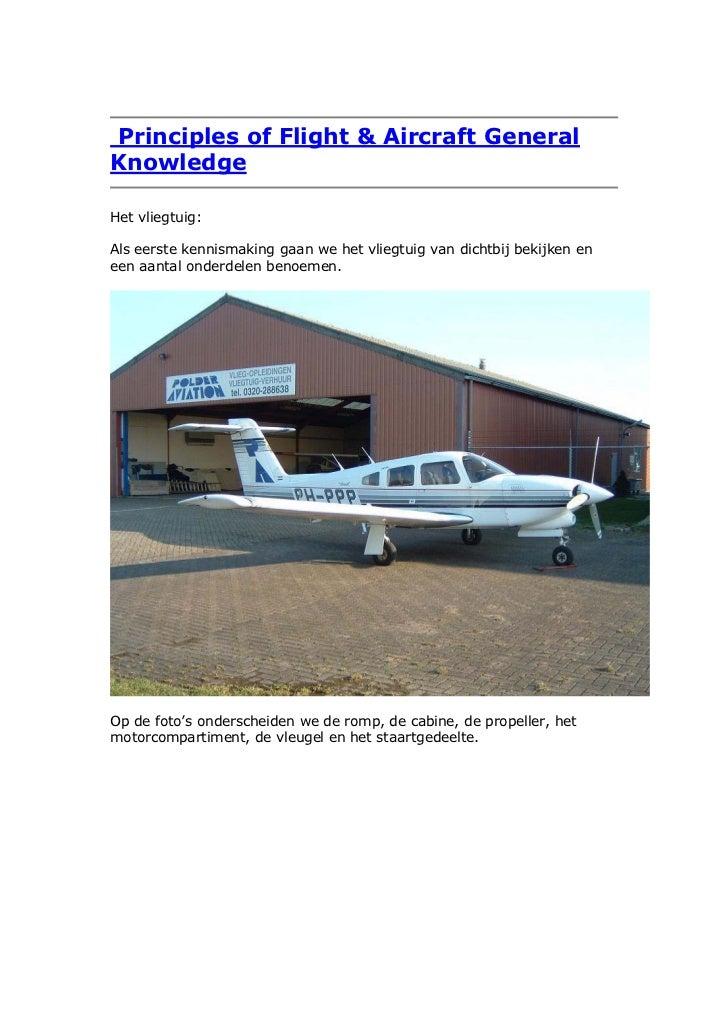 Principles of Flight & Aircraft GeneralKnowledgeHet vliegtuig:Als eerste kennismaking gaan we het vliegtuig van dichtbij b...