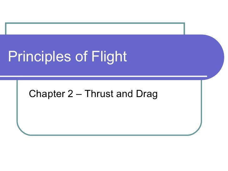 Principles of Flight  Chapter 2 – Thrust and Drag