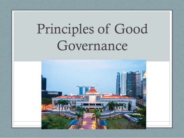 general principles of good governance The general public (as applicable) represents good value for money principles diagram the following diagram illustrates the relationships between the principles of good governance guide to principles of good governance 8.