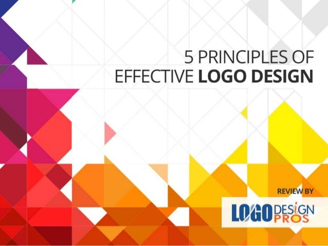 5 PRINCIPLES OF EFFECTIVE LOGO DESIGN     REVIEW BY   DES GN