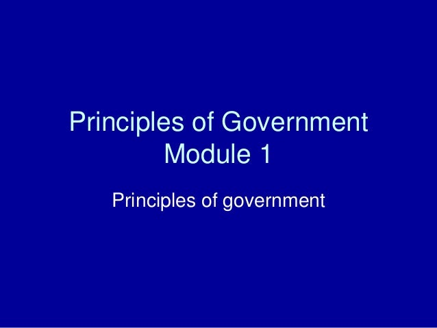 Principles of Government  Module 1  Principles of government