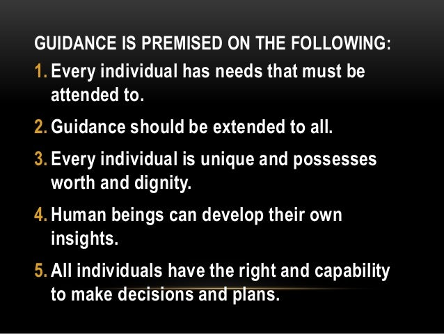 principles of guidance Principles of guidance according to crow and crow there are 14 significant principles for guidance they are 1 every aspect of person's complex personality pattern constitutes a significant factor of his total displayed attitudes and form of behavior.