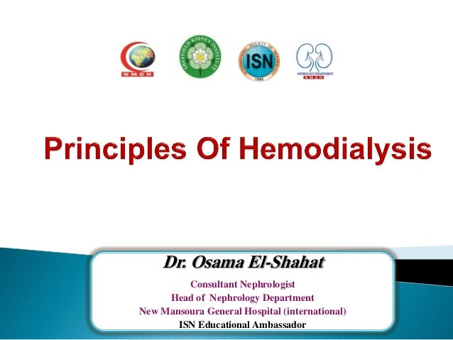 Dr. Osama El-Shahat Consultant Nephrologist Head of Nephrology Department New Mansoura General Hospital (international) IS...