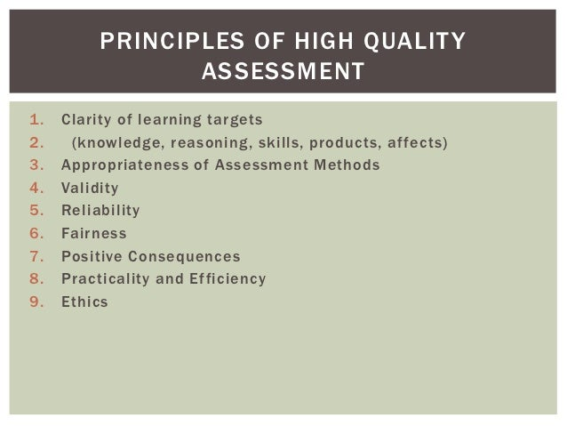 PRINCIPLES OF HIGH QUALIT Y                 ASSESSMENT1.   Clarity of learning targets2.    (knowledge, reasoning, skills,...