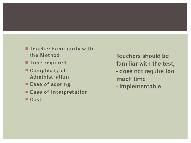  Teacher Familiarity with  the Method                 Teachers should be Time required              familiar with the te...