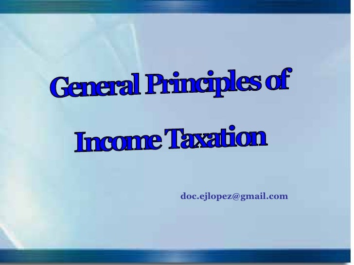 General Principles of Income Taxation [email_address]