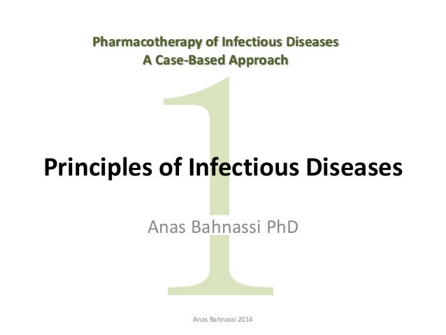 Principles of Infectious Diseases Anas Bahnassi PhD Pharmacotherapy of Infectious Diseases Anas Bahnassi 2014 A Case-Based...