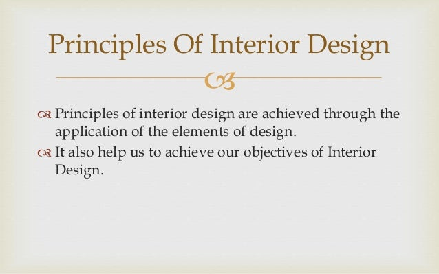 ... 2.   Principles Of Interior Design Are Achieved Through The  Application ...