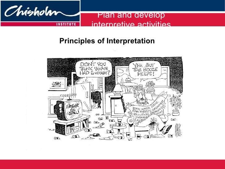 Plan and develop interpretive activities Principles of Interpretation