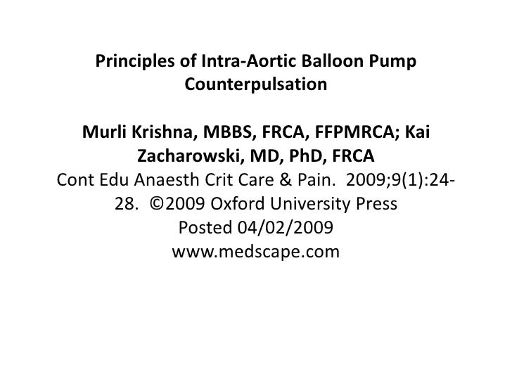 Principles of Intra-Aortic Balloon Pump                Counterpulsation    Murli Krishna, MBBS, FRCA, FFPMRCA; Kai        ...