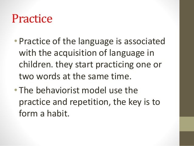 language acquisition principles This article looks closely at the earliest periods of first language acquisition, and  draws from this data explicit principles arguably applicable more generally to.