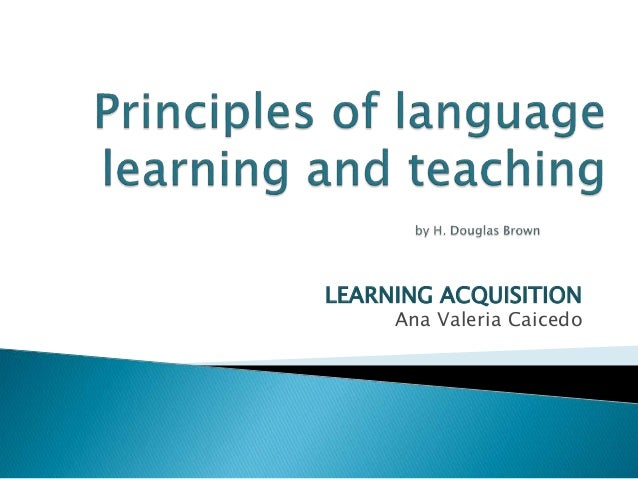 Principles Of Data Acquisition : Principles of language learning and teaching ana v caicedo