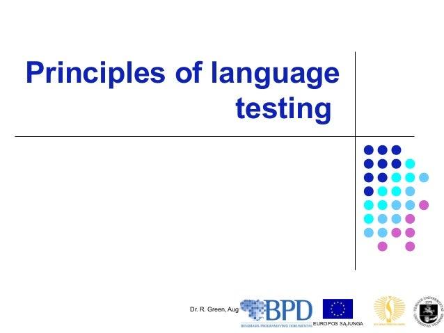 Dr. R. Green, Aug 2006 1Principles of languagetestingEUROPOS SĄJUNGA