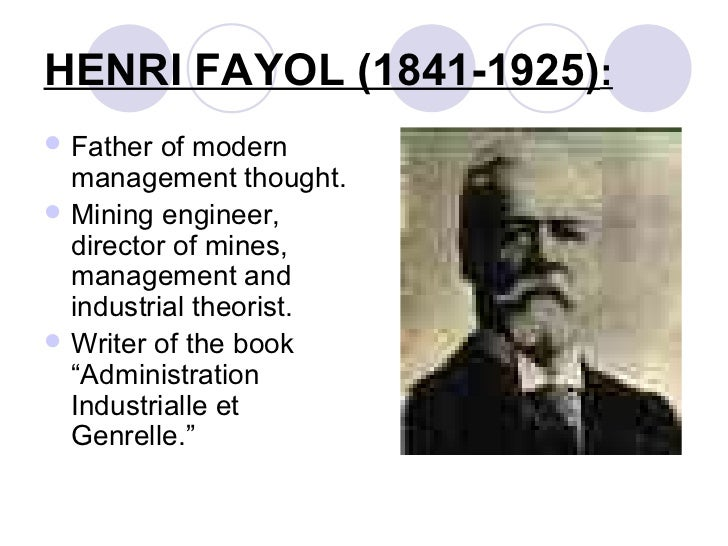 """henry fayol father of modern management Among the several management principles postulated is the henri fayol""""s """"14 principles of management"""" (witzel, 2003) henri fayol was nicknamed the father of modern management due to the popularity and wide."""