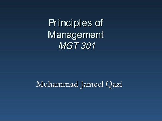 Pr inciples of Management MGT 301  Muhammad Jameel Qazi
