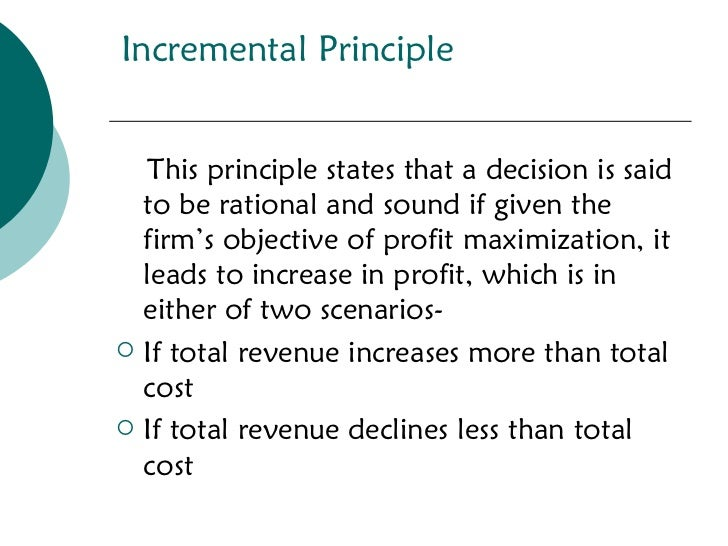 marginal and incremental principle Marginal cost refers to the increase or decrease in the cost of producing one  more unit or serving one more customer it is also known as incremental cost.