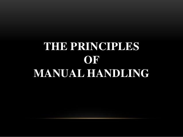 THE PRINCIPLESOFMANUAL HANDLING