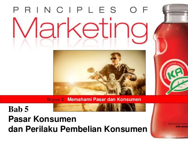 Chapter 5- slide 1Copyright © 2009 Pearson Education, Inc. Publishing as Prentice Hall Bagian 2 Memahami Pasar dan Konsume...