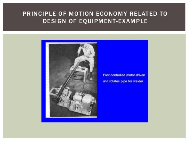 principles of motion economy Solution: (a) principles of motion economy that seem to be violated include the following: 1 materials should be located close to where they are used  in the current method, the towels and bed linens are located in a closet that is somewhere in the hallway away from the cabin.