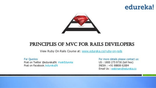 Principles of MVC For rails Developers View Ruby On Rails Course at: www.edureka.co/ruby-on-rails For more details please ...