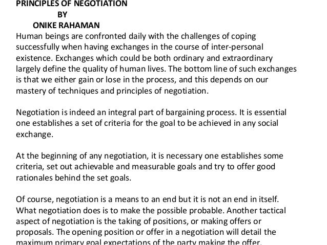 PRINCIPLES OF NEGOTIATION BY ONIKE RAHAMAN Human beings are confronted daily with the challenges of coping successfully wh...