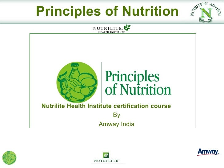 Principles of NutritionNutrilite Health Institute certification course                           By                     Am...