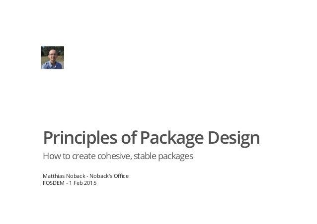 Principles of package design fosdem 2015 for Office design principles