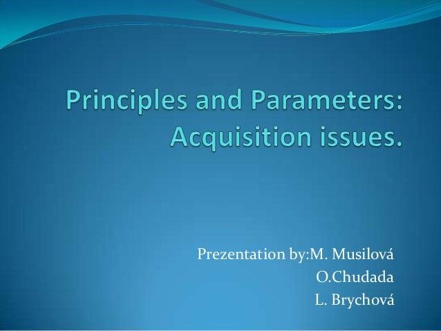 Prezentation by:M. MusilováO.ChudadaL. Brychová