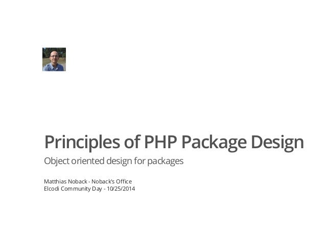 Principles of PHP Package Design  Object oriented design for packages  Matthias Noback - Noback's Office  Elcodi Community...