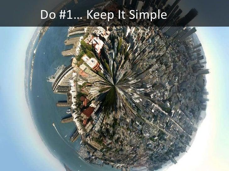 Do #1… Keep It Simple
