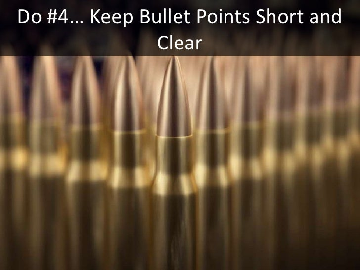 Do #4… Keep Bullet Points Short and               Clear