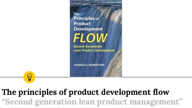 "The principles of product development flow ""Second generation lean product management"""