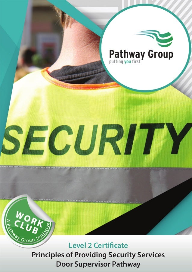 Level 2 Certificate Principles of Providing Security Services Door Supervisor Pathway PPrriinncciippllleess