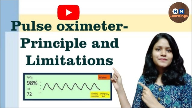 Pulse oximeter • Pulse oximeter is used to measure peripheral O2 i.e. oxygen saturation of hemoglobin in peripheral blood ...