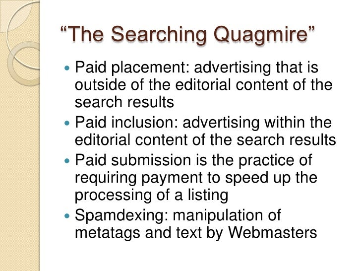 """""""The Searching Quagmire""""<br />Paid placement: advertising that is outside of the editorial content of the search results<b..."""