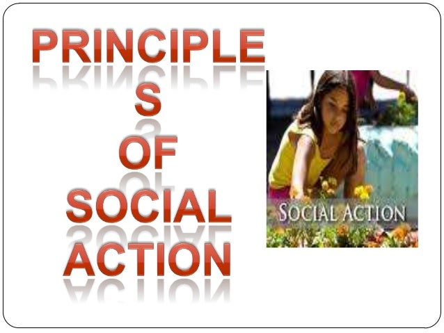  Social action is considered an  auxiliary method of professional social work. Social action is a method of  social work...