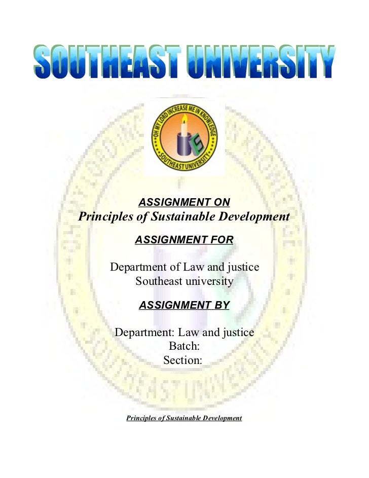 ASSIGNMENT ONPrinciples of Sustainable Development          ASSIGNMENT FOR     Department of Law and justice         South...