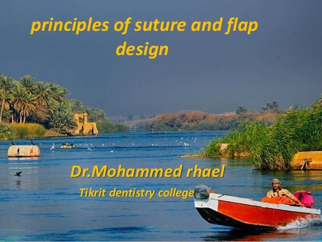 principles of suture and flap design Dr.Mohammed rhael Tikrit dentistry college