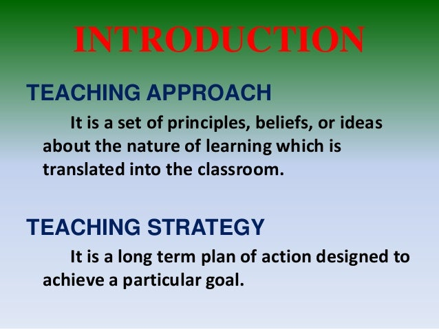 Principles Of Teachingdifferent Methods And Approaches