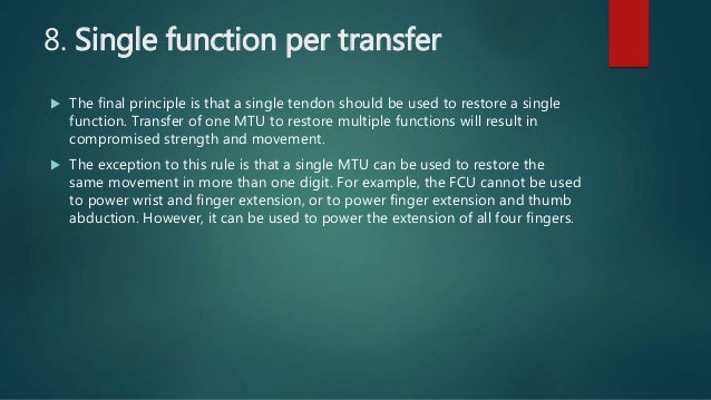 8. Single function per transfer  The final principle is that a single tendon should be used to restore a single function....