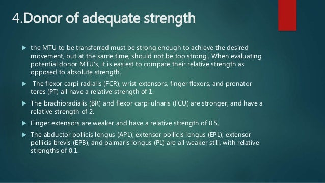 4.Donor of adequate strength  the MTU to be transferred must be strong enough to achieve the desired movement, but at the...