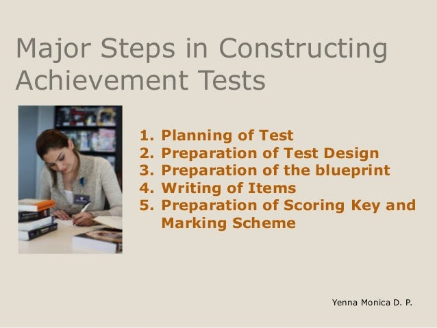 Principles of test construction 1 10 yenna monica d p major steps in constructing achievement tests malvernweather Choice Image