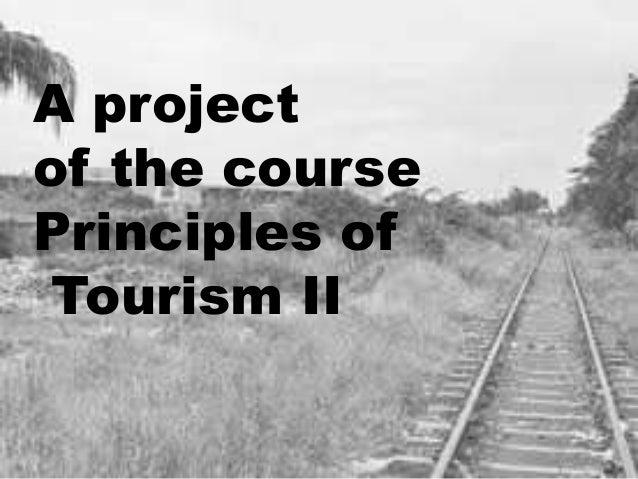 A projectof the coursePrinciples ofTourism II