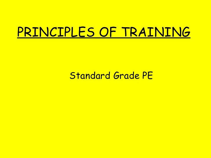 PRINCIPLES OF TRAINING Standard Grade PE