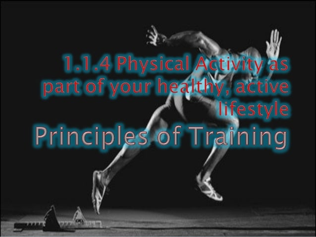  Understand and be able to explain the Principles ofUnderstand and be able to explain the Principles of Training – Indivi...